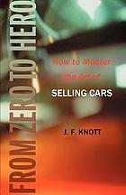 From zero to hero : How to master the art of selling cars