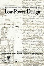 IEEE Alessandro Volta Memorial Workshop on Low-Power Design : proceedings : March 4-5, 1999, Como, Italy