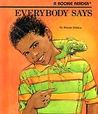 Everybody says