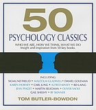50 psychology classics who we are, how we think, what we do