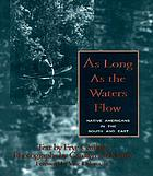 As long as the waters flow : Native Americans in the south and the east