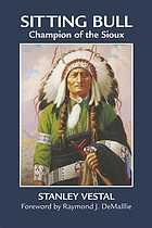 Sitting Bull, champion of the Sioux; a biography