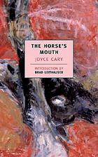 The horse's mouth : a novel