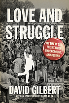 Love and struggle my life in SDS, the Weather Underground, and beyond