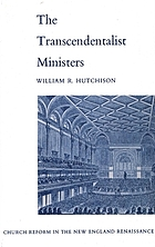 The transcendentalist ministers : church reform in the New England Renaissance
