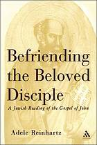 Befriending the beloved disciple : a Jewish reading of the Gospel of John