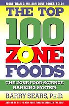 The top 100 Zone foods : the Zone food science ranking system