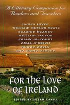 For the love of Ireland : a literary companion for readers and travelers