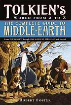 The complete guide to Middle-earth : Tolkien's world from A to Z