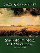 Symphony no. 2 in E minor. [Op. 27]