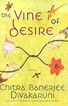 The vine of desire : a novel