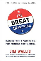The great awakening : reviving faith & politics in a post-religious right America