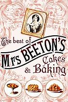 The best of Mrs Beeton's cakes & baking