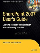 SharePoint 2007 user's guide learning Microsoft's collaboration and productivity platform