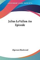 Julius Le Vallon; an episode