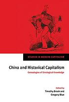 China and historical capitalism : genealogies of sinological knowledge