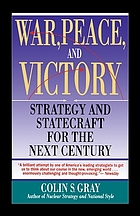 War, peace, and victory : strategy and statecraft for the next century
