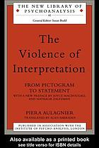 The violence of interpretation : from pictogram to statement
