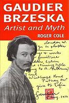 Gaudier-Brzeska : artist and myth