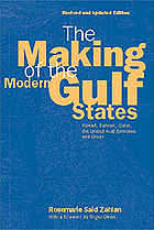 The making of the modern Gulf states : Kuwait, Bahrain, Qatar, the United Arab Emirates, and Oman