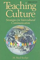 Teaching culture : strategies for intercultural communication