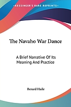 The Navaho war dance : a brief narrative of its meaning and practice