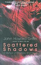Scattered shadows : a memoir of blindness and vision