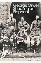 Shooting an elephant, and other essays
