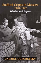 Stafford Cripps in Moscow, 1940-1942 : diaries and papers