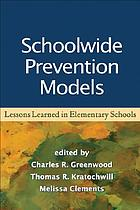 Schoolwide prevention models : lessons learned in elementary schools