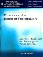 Charts on the Book of Revelation : literary, historical, and theological perspectives