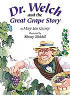 Dr. Welch and the great grape story