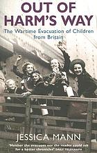 Out of harm's way : the wartime evacuation of children from Britain