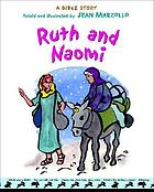Ruth and Naomi : a Bible story