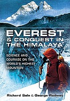 Everest and conquest in the Himalaya : science and courage on the world's highest mountain