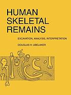Human skeletal remains : excavation, analysis, interpretation