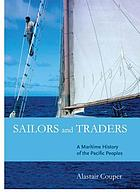 Sailors and traders a maritime history of the Pacific peoples