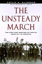 The unsteady march : the rise and decline of racial equality in America