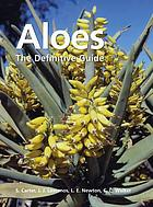 Aloes : the definitive guide