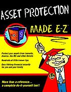 Asset protection made e-z! / by Arnold S. Goldstein
