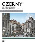 Exercises in passage-playing : one hundred and twenty-five elementary studies for the piano, op. 261