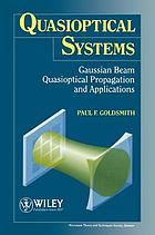 Quasioptical systems Gaussian beam quasioptical propagation and applications
