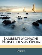 Lamberti monachi Hersfeldensis Opera