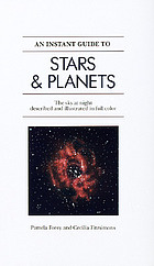An instant guide to stars & planets : the sky at night described and illustrated in color