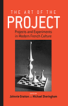 The art of the project : projects and experiments in modern French culture