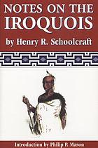 Notes on the Iroquois : or, contributions to American history, antiquities, and general ethnology