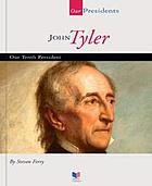 John Tyler : our tenth president