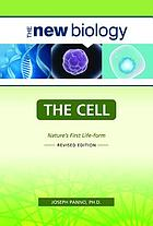 The cell : nature's first life-form
