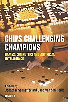 Chips challenging champions : games, computers and artificial intelligence