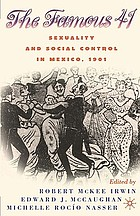 The famous 41 : sexuality and social control in Mexico, c. 1901